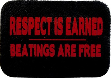Red & Black Respect Is Earned Beatings Are Free Genuine Leather Patch
