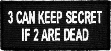 3 Can Keep Secret If 2 Are Dead Patch, Sayings Patches