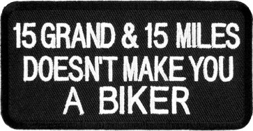 15 Grand & 15 Miles Patch, Biker Sayings Patches