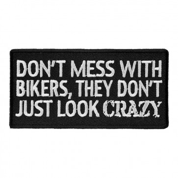 Don't Mess With Bikers Embroidered Patch