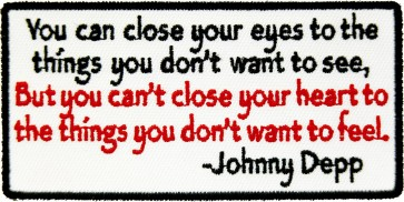 You Can Close Your Eyes Johnny Depp Quote Patches