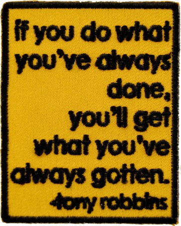 Do What You've Always Done Tony Robbins Patch