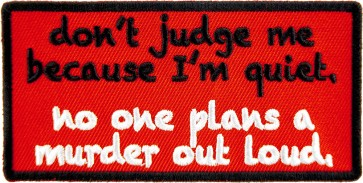 Don't Judge Me Because I'm Quiet Patches
