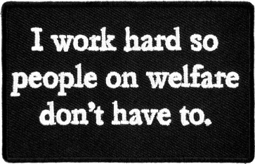 People on Welfare Don't Have To Patch