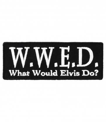 What Would Elvis Do Funny Elvis Patches
