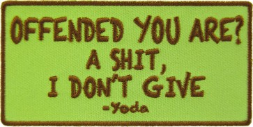 Offended You Are, Yoda Quote Patches