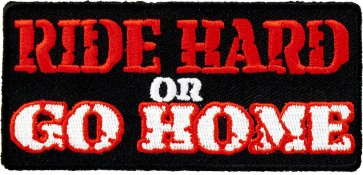 Ride Hard Or Go Home Patch