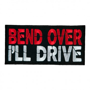 Embroidered Bend Over I'll Drive Patch