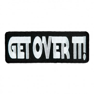 Embroidered Get Over It Sew On Patch