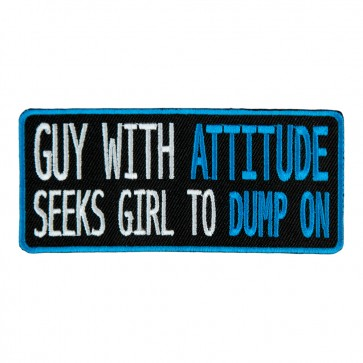 Iron On Guy With Attitude Seeks Girl To Dump On Patch