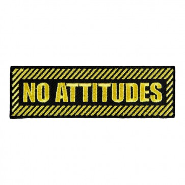 No Attitudes Embroidered Patch
