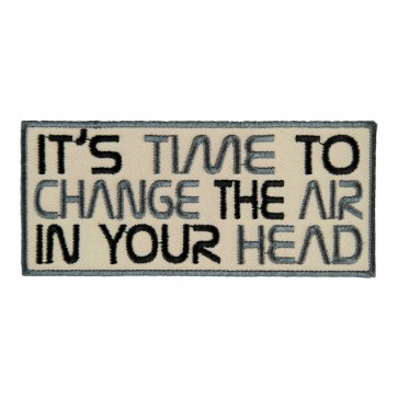 It's Time To Change The Air In Your Head Sew On Patch