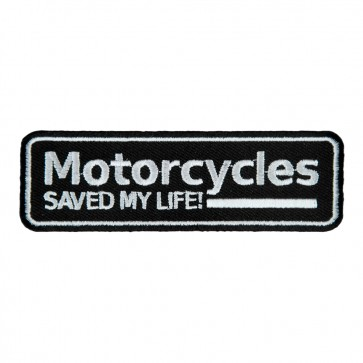 Motorcycles Saved my Life Embroidered Sew On Patch
