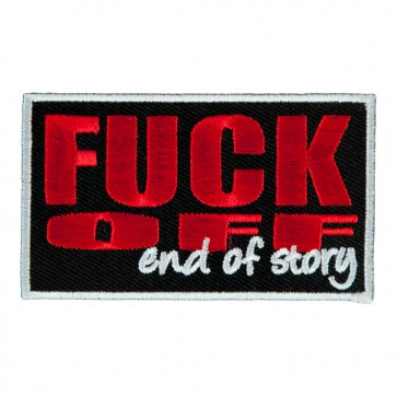 Fuck Off End Of Story Sew On Patches