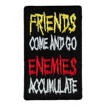 Friends Come And Go Enemies Accumulate Sew On Patch