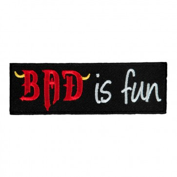Bad Is Fun Embroidered Patch, Funny Sayings Patches