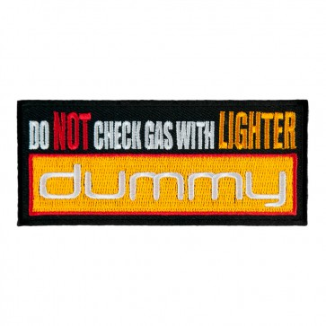 Do Not Check Gas With Lighter Dummy Embroidered Patch