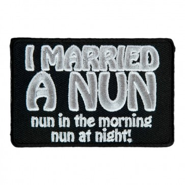 I Married A Nun Nun In The Morning Nun At Night Sew On Patch