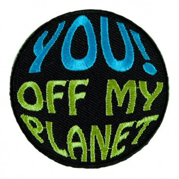 Sew On You Off My Planet Patch