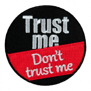 Trust Me Don't Trust Me Embroidered Patch