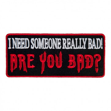 Sew On I Need Somebody Really Bad Are You Bad Patch