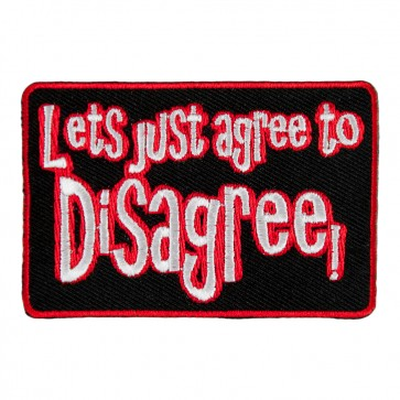 Let's Agree To Disagree Sew On Patch