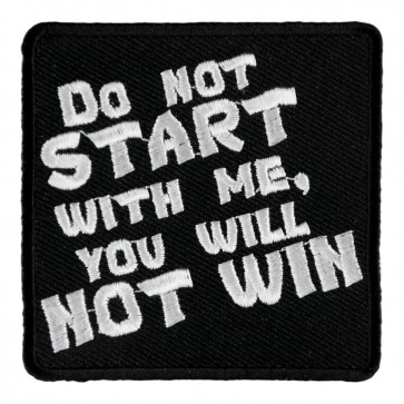 Do Not Start With Me You Will Not Win Patch