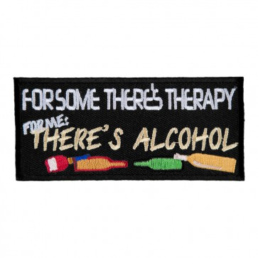 For Some There's Therapy For Me There's Alcohol Embroidered Patch