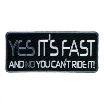 Yes It's Fast And No You Can't Ride It Sew On Patch
