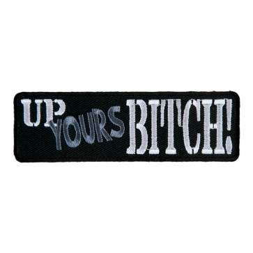 Embroidered Up Yours Bitch Patch