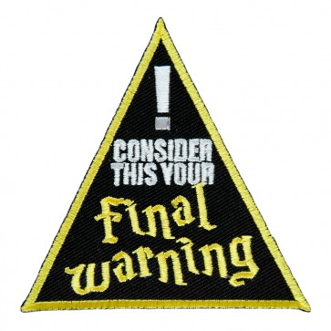 Consider This Your Final Warning Sew On Patch