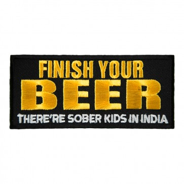 Finish Your Beer Sober Kids In India Embroidered Patch