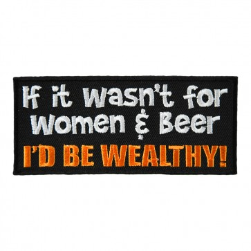 If it Wasn't for Women & Beer Embroidered Patches
