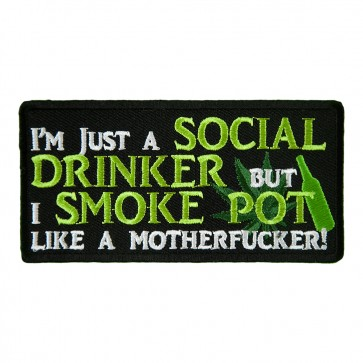 I'm Just A Social Drinker Smoke Pot Like Mother-Fucker Patch