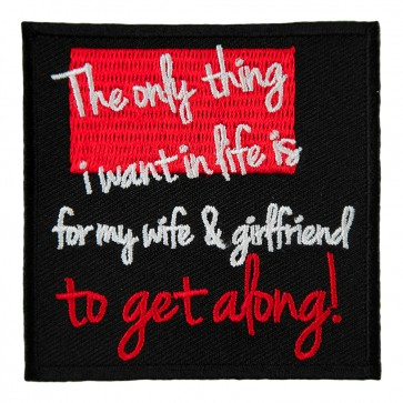The Only Thing I Want Wife & Girlfriend to get along Patch
