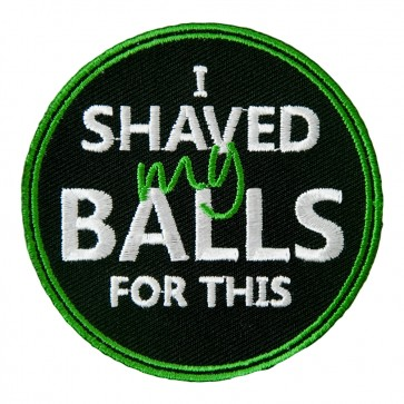 I Shaved My Balls For This Embroidered Patch