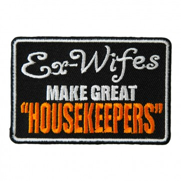 Ex-Wives Make Great Housekeepers Embroidered Patch