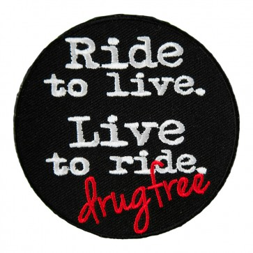 Ride To Live Drug Free Round Embroidered Patch
