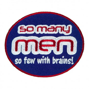 So Many Men Se Few With Brains Iron On Patch