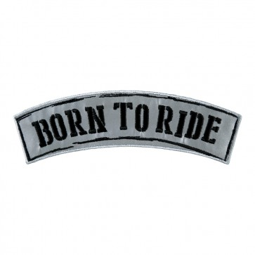 Reflective Born To Ride Embroidered Sew On & Iron On Rocker Patch