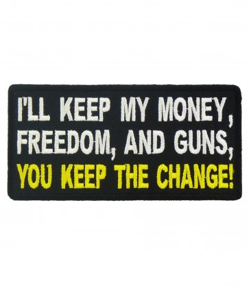 I'll Keep Money Freedom & Guns Patch, Political Patches