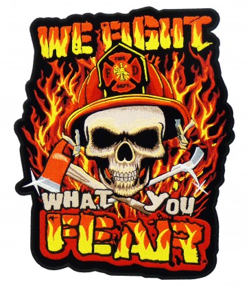 We Fight What You Fear Skull Patch, Firefighter Patches