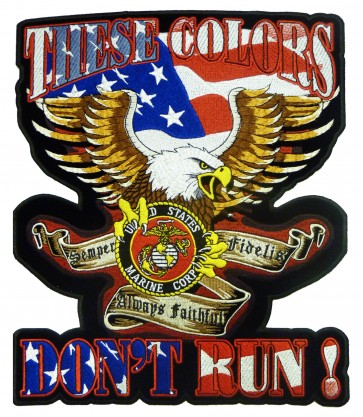 These Colors Don't Run Marines Patch, Military Back Patches