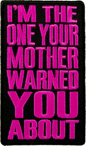 Your Mother Warned You Pink Patch