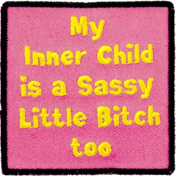 My Inner Child Sassy Bitch Patch