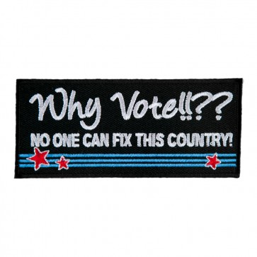 Why Vote No One Can Fix This Country Patch