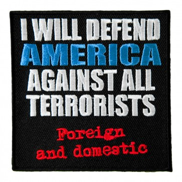 I Will Defend America Against All Terrorists Embroidered Patch