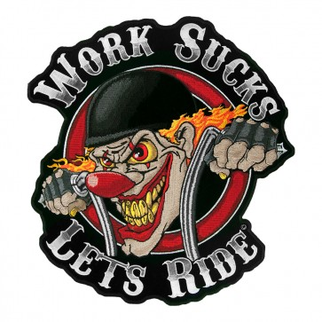 Work Sucks Let's Ride Biker Clown Biker Patch