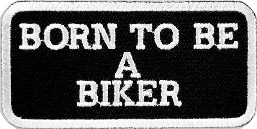 Born To Be A Biker Patch Sayings Patches