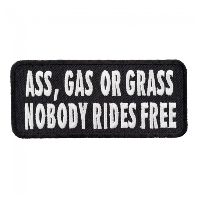 Ass Gas Or Grass Nobody Rides Free Patch, Funny Biker Quotes